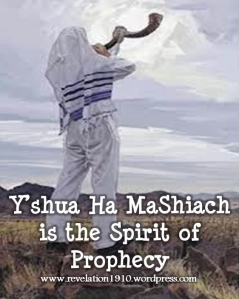 Y'shua Ha MaShiach is the Spirit of Prophecy - New